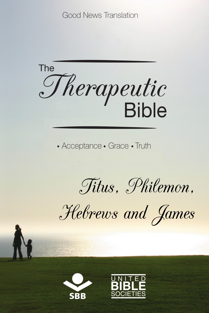 The therapeutic bible titus philemon hebrews and james the therapeutic fandeluxe