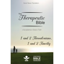 The Therapeutic Bible – 1 and 2 Thessalonians and 1 and 2 Timothy