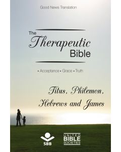 The Therapeutic Bible – Titus, Philemon, Hebrews and James
